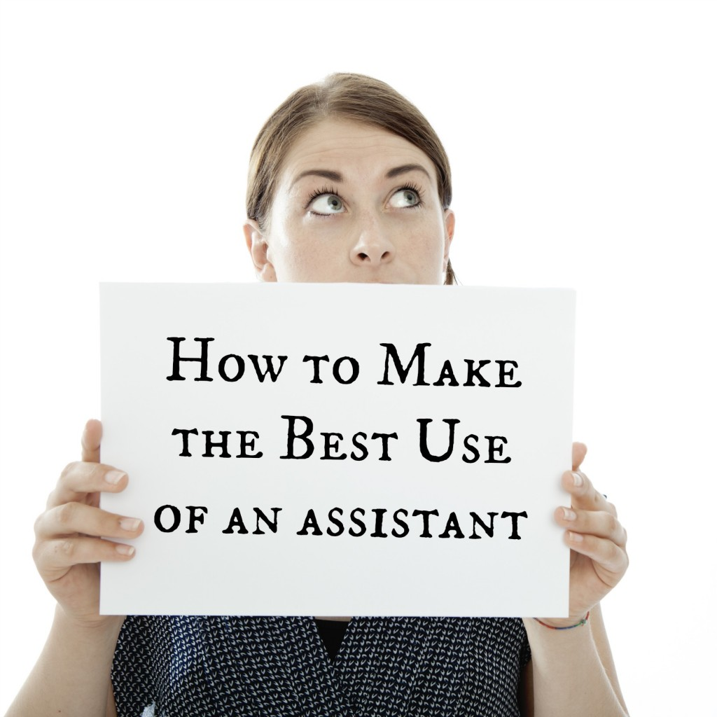 How to use an assistant