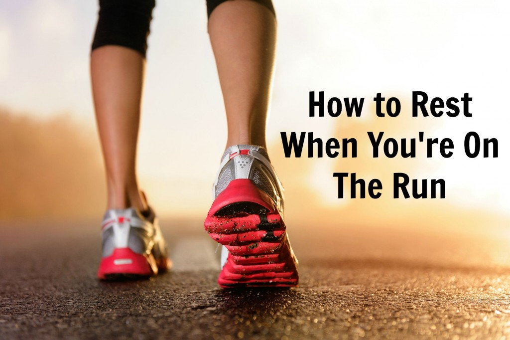 How to Rest When You're on the run