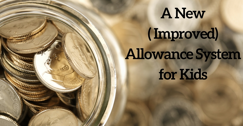 A New (Improved) Allowance Systemfor Kids
