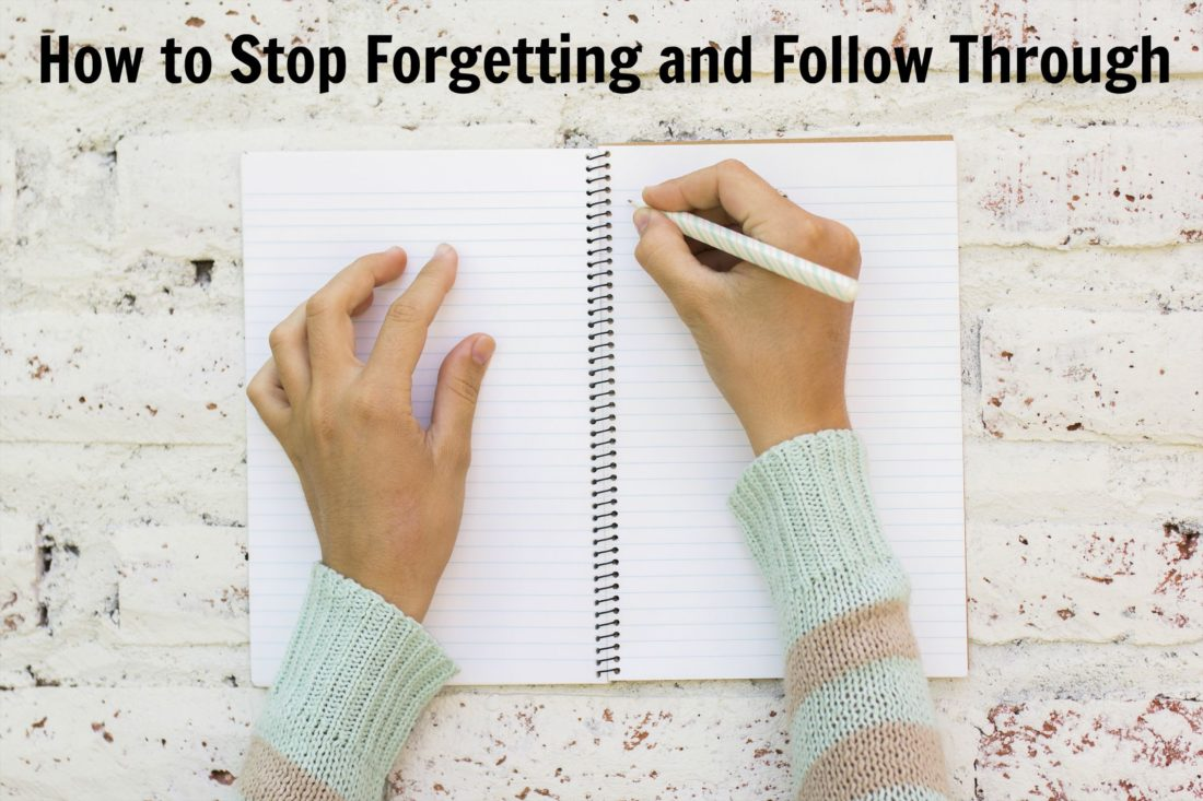 How to stop forgetting and follow through