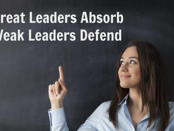 Great Leaders Absorb Weak Leaders Defend