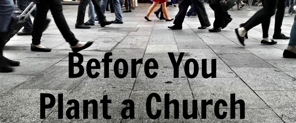 Before You plant a Church